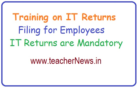 Training on IT Returns Filing for Employees | IT Returns are Mandatory FY 2019-20