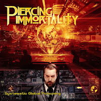 Bandcamp MP3/AAC Download - Systematic Global Poisoning by Piercing Immortality - stream album free on top digital music platforms online | The Indie Music Board by Skunk Radio Live (SRL Networks London Music PR) - Saturday, 27 July, 2019