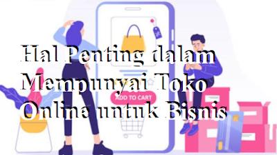 Penting dalam Mempunyai Toko Online untuk Bisnis