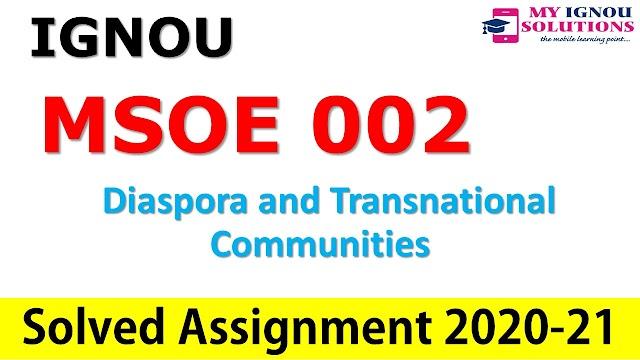 MSOE 002 Diaspora and Transnational Communities  Solved Assignment 2020-21