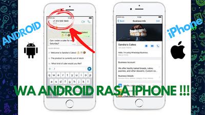 Cara mengubah WhatsApp Android menjadi iPhone