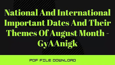 National And International Important Dates And Their Themes Of July Month 2021 Pdf - GyAAnigk