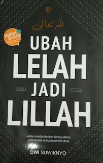 UBAH LELAH JADI LILLAH