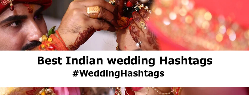 Cool Best Hashtags for #indian wedding on Instagram, Twitter, Facebook, Tumblr