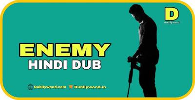 Enemy Hindi Dubbed Movie