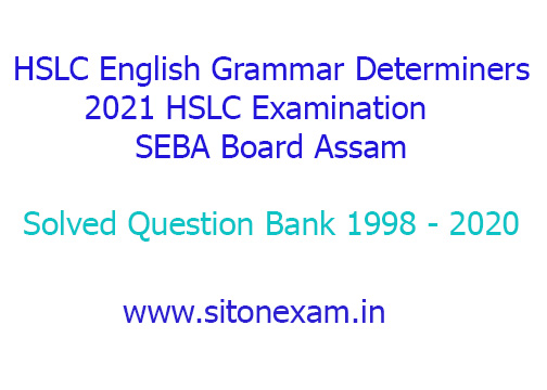 HSLC 10th English Grammar Determiners solved question bank 1998 to 2020