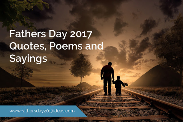 Fathers Day 2017 Quotes, Poems and Sayings