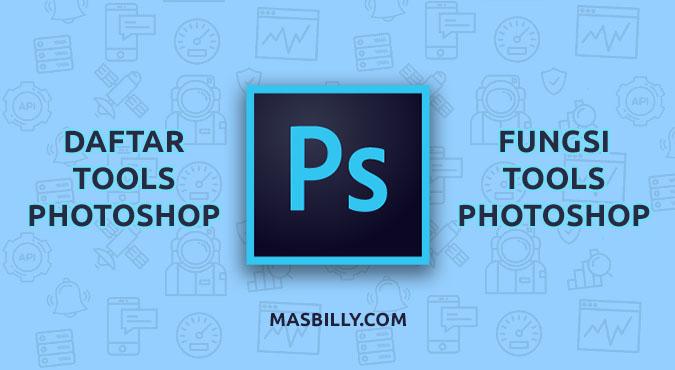 92 Daftar Tools di Adobe Photoshop beserta Fungsi & Shortcut nya