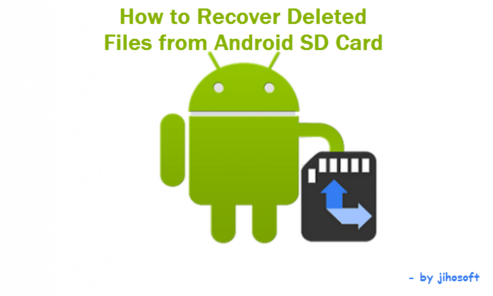 How to Recover Deleted Files from Android Memory Card