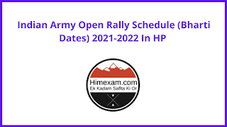 Indian Army Open Rally Schedule (Bharti Dates) 2021-2022 In HP