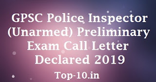 GPSC Police Inspector (Unarmed) Preliminary Exam Call Letter Declared 2019