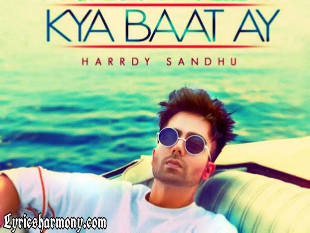 kya baat ay lyrics,kya baat hai song,kya baat ay hardy sandhu,kya baat hai lyrics,kya baat ay hardy sandhu lyrics,kya baat hai song lyrics