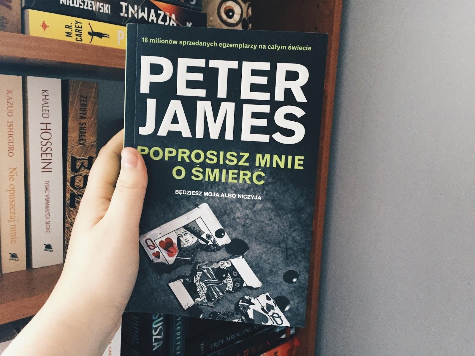 Poprosisz mnie o śmierć, Peter James