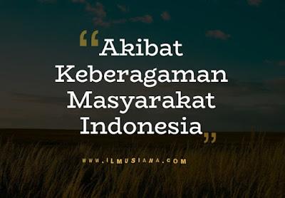 Jelaskan Akibat Keberagaman Masyarakat Indonesia