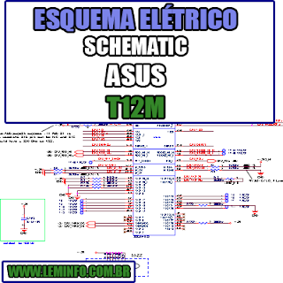 Esquema Elétrico Manual de Serviço Notebook Laptop Placa Mãe ASUS T12M Schematic Service Manual Diagram Laptop Motherboard ASUS T12M Esquematico Manual de Servicio Diagrama Electrico Portátil Placa Madre ASUS T12M