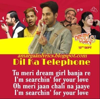 dream girl dil ka telephone lyrics