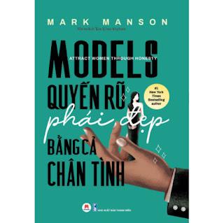 Models: Quyến Rũ Phái Đẹp Bằng Cả Chân Tình ebook PDF EPUB AWZ3 PRC MOBI