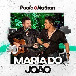 Download Música Maria do João - Paulo e Nathan Mp3