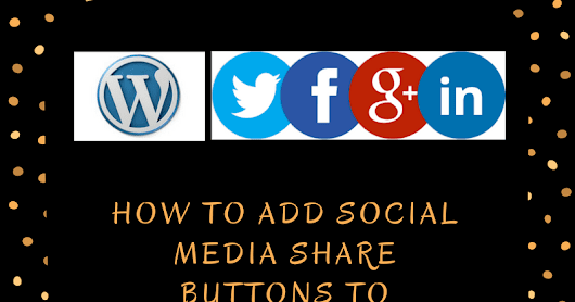 How to Add Social Media Sharing Buttons to WordPress Posts