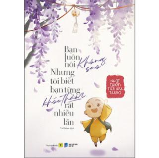Bạn Luôn Nói Không Sao, Nhưng Tôi Biết Bạn Từng Khóc Thầm Rất Nhiều Lần ebook PDF EPUB AWZ3 PRC MOBI