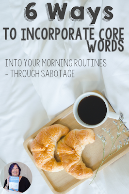 morning routines with core words