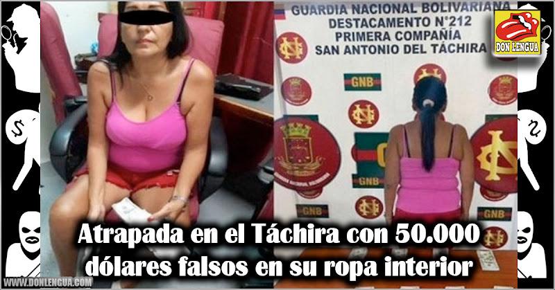 Atrapada en el Táchira con 50.000 dólares falsos en su ropa interior