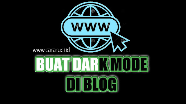 cara buat mode gelap di blog