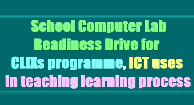 School Computer Lab Readiness Drive for CLIXs programme, ICT uses in teaching learning process