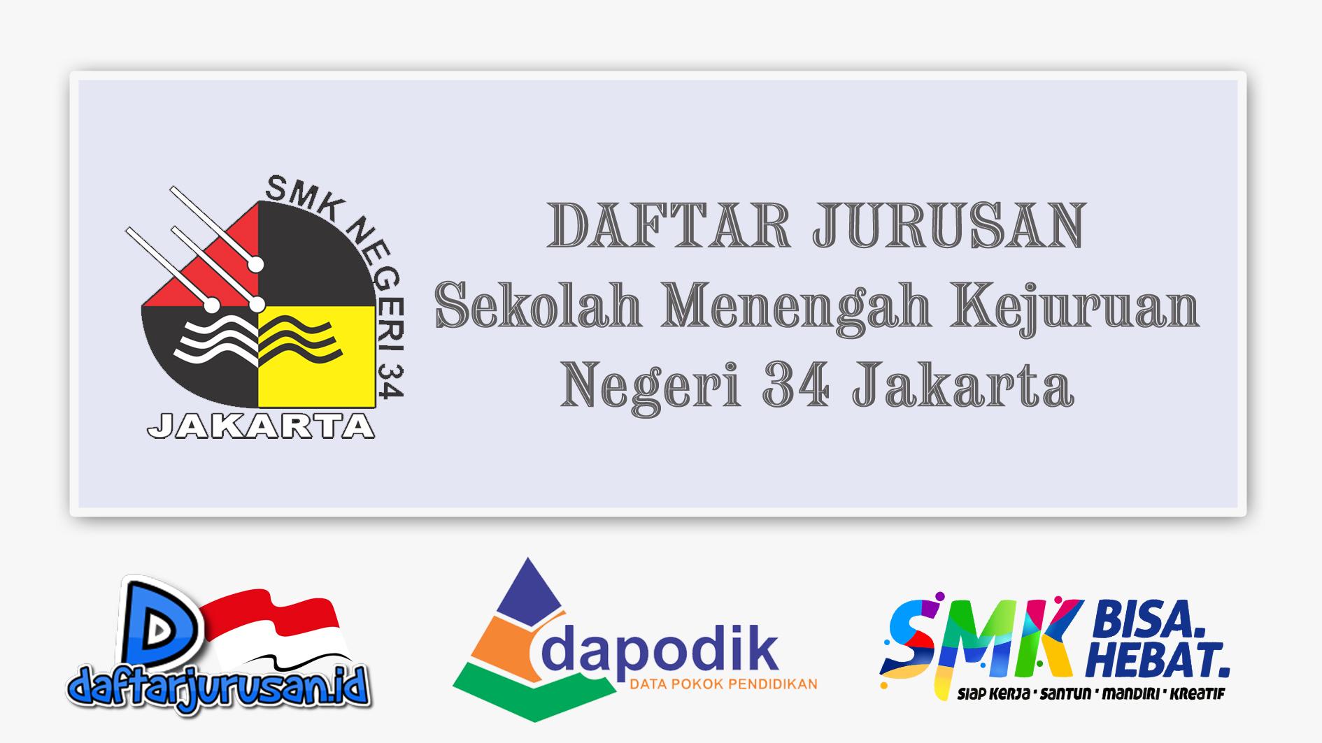 Daftar Jurusan SMK Negeri 34 Jakarta Pusat