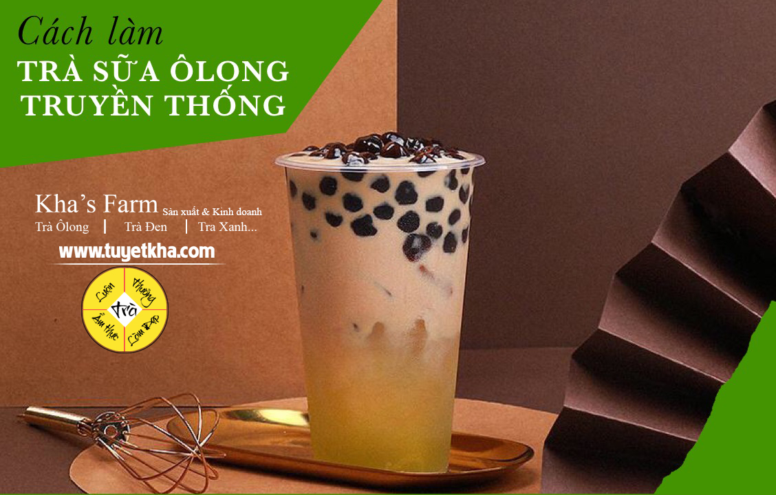 Bật mí cách pha trà sữa bằng trà Ô long Tuyetkha.com  ngon nhất