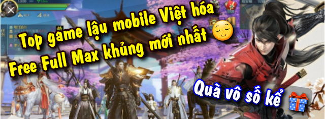 game mobile lậu việt hóa, game lậu việt hóa, game mobile lậu 2021, game mobile 2021, game lậu mobile việt hóa 2021, game mu mobile lậu, game mobile private, gunny mobile lậu, gunpow lậu, ngọa long mobile lậu