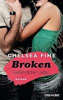 http://www.amazon.de/Broken-Gef%C3%A4hrliche-Liebe-Chelsea-Fine/dp/3734100135/ref=sr_1_1?ie=UTF8&qid=1464089430&sr=8-1&keywords=chelsea+fine
