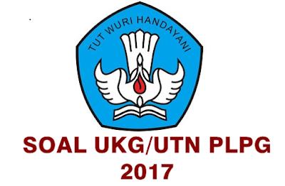 Soal UKG/UTN PLPG 2017