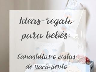 IDEAS-REGALO PARA BEBÉS , nacimientos y canastillas personalizadas