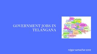 Govt Jobs in Telangana(TG)- Rojgar Samachar