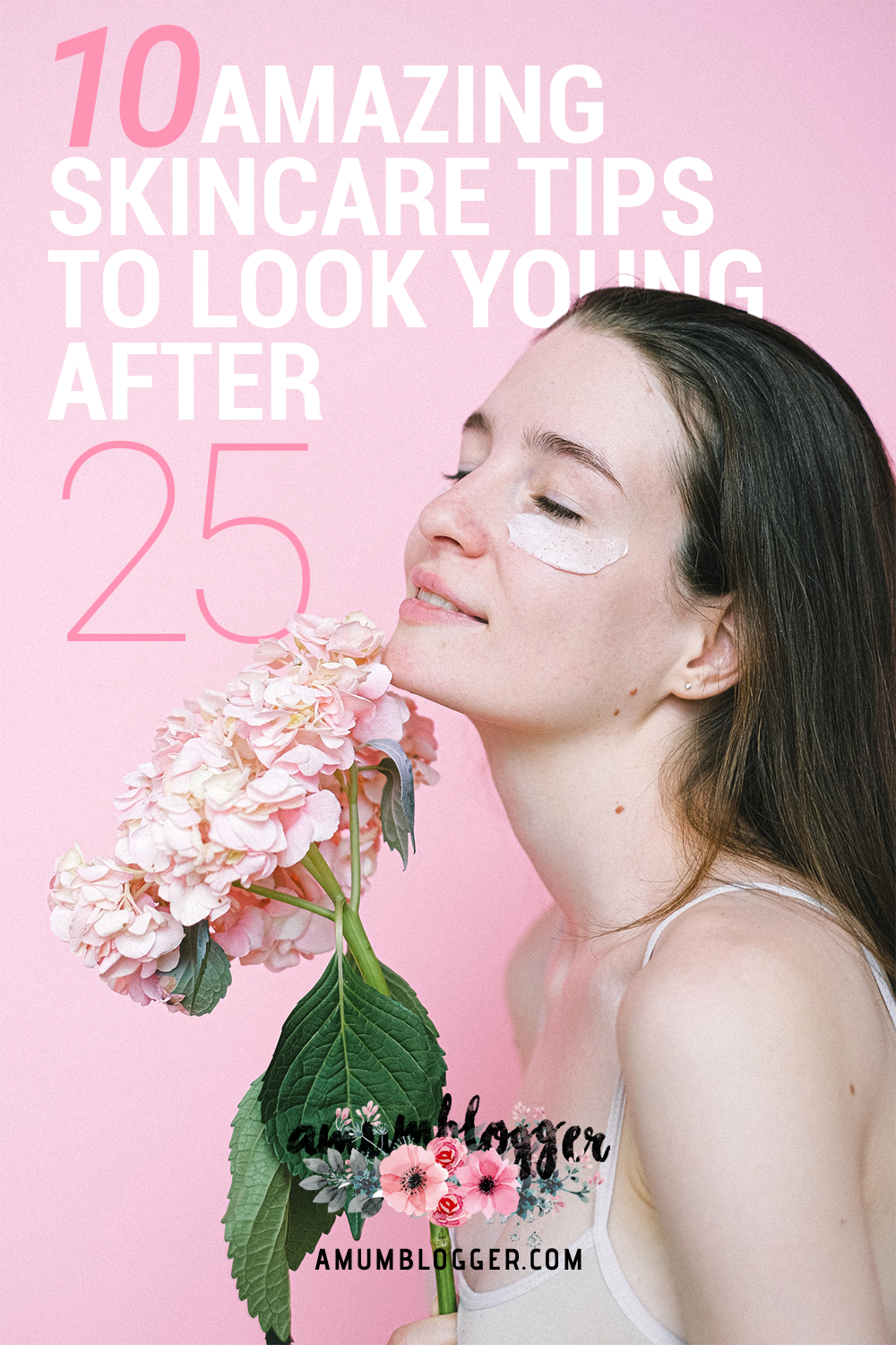 10 Amazing Skin Care Tips To Look Young After 25