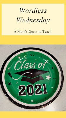 A Mom's Quest to Teach: Wordless Wednesday: Graduation - Celebrating a high school graduation with Class of 2021 party plates
