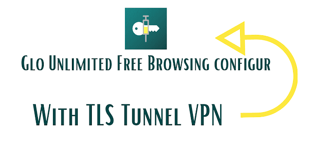 Unlimited Free Browsing Configure With TLS Tunnel VPN