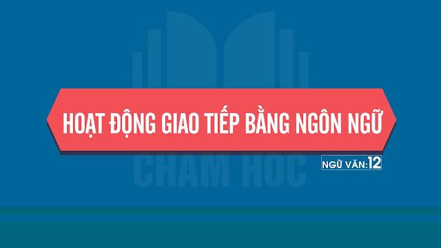 Tổng kết phần tiếng Việt: hoạt động giao tiếp bằng ngôn ngữ