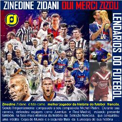 Lendários do Futebol - Zinedine Zidane
