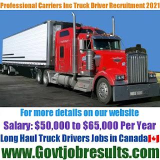 Professional Carriers Inc Long Haul Truck Driver Recruitment 2021-22