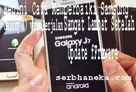 Begini Cara Memperbaiki Samsung Galaxy J7 yang Berjalan Sangat Lambat Setelah Update fFrmware
