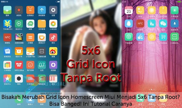 Bisakah Merubah Grid Icon Homescreen Miui Menjadi 5x6 Tanpa Root? Bisa Banged! Ini Tutorial Caranya