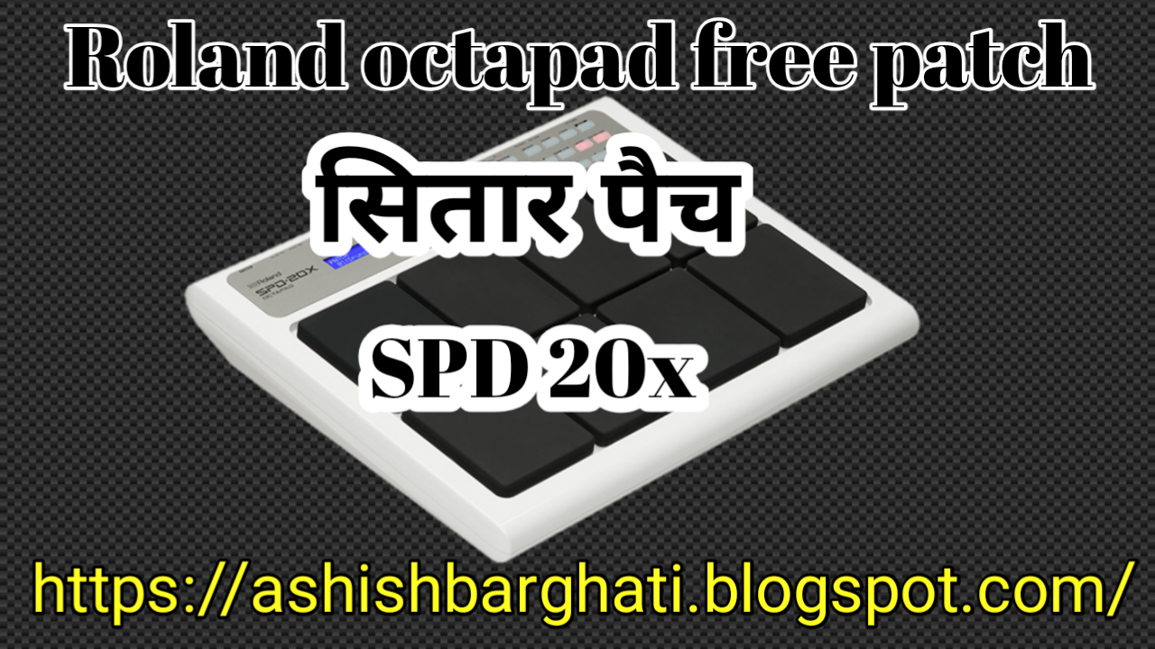 Ashish Barghati: spd 20x sitar patch download