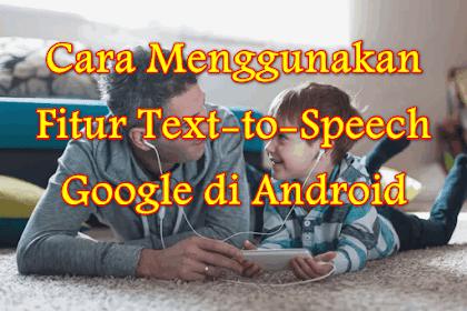 √ Cara Menggunakan Fitur Text-to-Speech Google di Android
