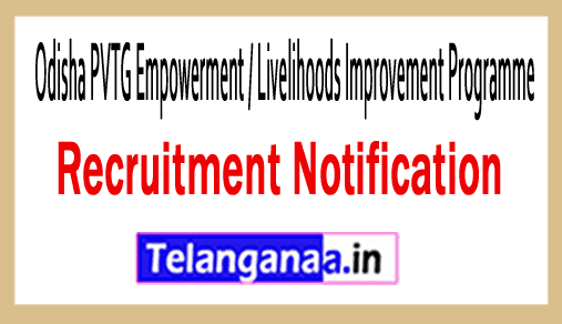 Odisha PVTG Empowerment / Livelihoods Improvement Programme OPELIP Recruitment