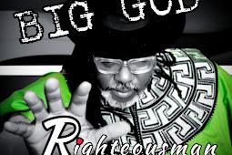 MUSIC+VIDEO: Righteousman - Big God