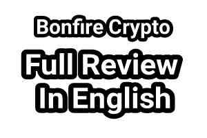 Bonfire Crypto Review 2022