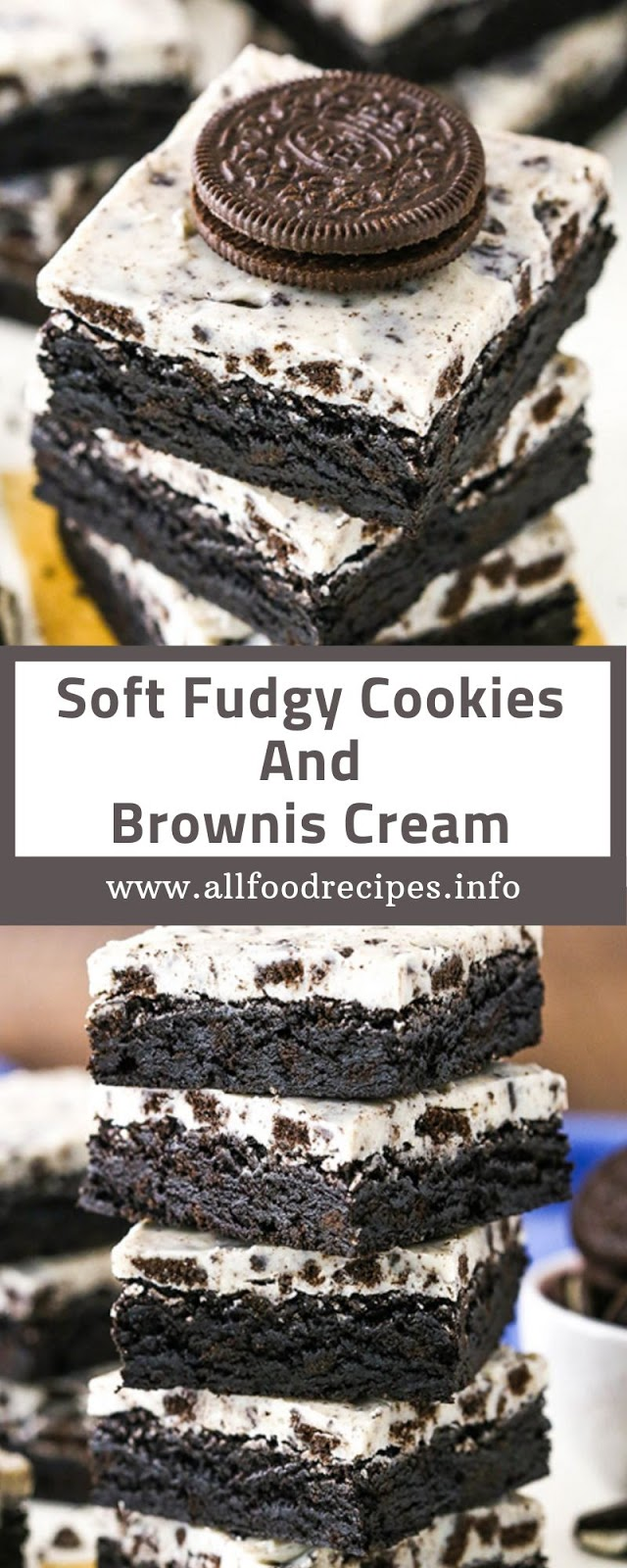 Soft Fudgy Cookies And Brownis Cream