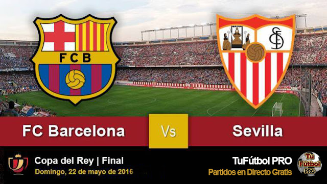 Ver Barcelona Vs Sevilla EN VIVO Hoy 22 de Mayo 2016 | Final Copa del Rey Por Internet OnLine HD